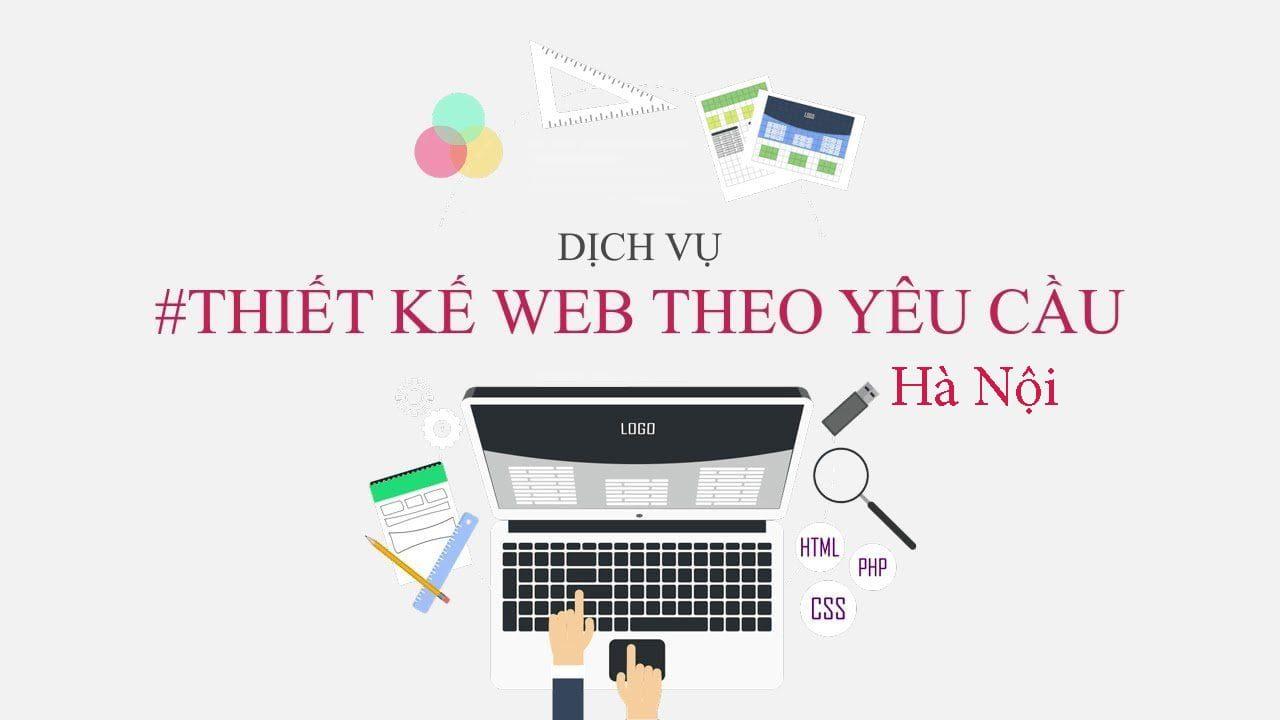 Thiết kế web theo yêu cầu Hà Nội