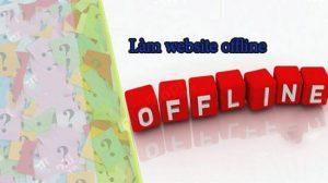 Tìm hiểu web offline là gì?